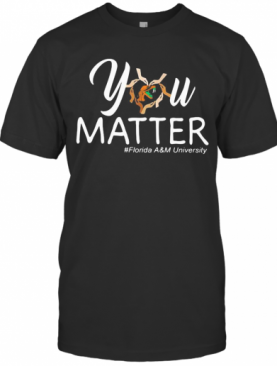 You Matter Florida A T-Shirt