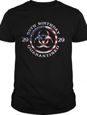 55th Birthday 2020 Quarantined American Flag shirt