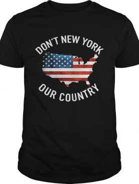 Dont New York Our Country Us Map shirt