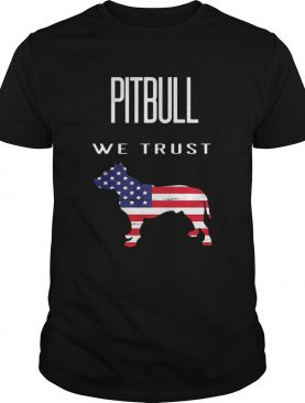 Good Pitbull We Trust America shirt