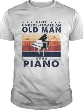 Never Underestimate An Old Man With A Piano Vintage retro shirt