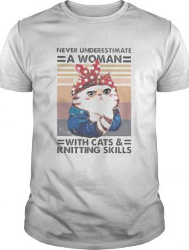 Never underestimate a woman with cats and knitting skills vintage retro shirt