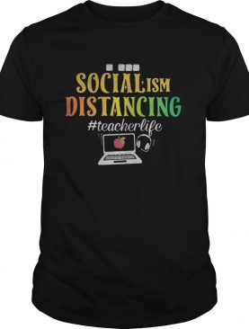 SOCIAL ISM DISTANCING TEACHERLIFE APPLE LAPTOP shirt