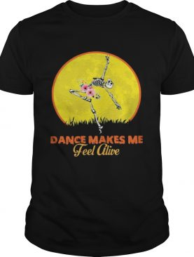 Skeleton dance make me feel alive floral sunset shirt