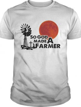 So God Made A Farmer Sunset shirt