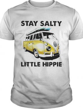 Stay Salty Little Hppie shirt