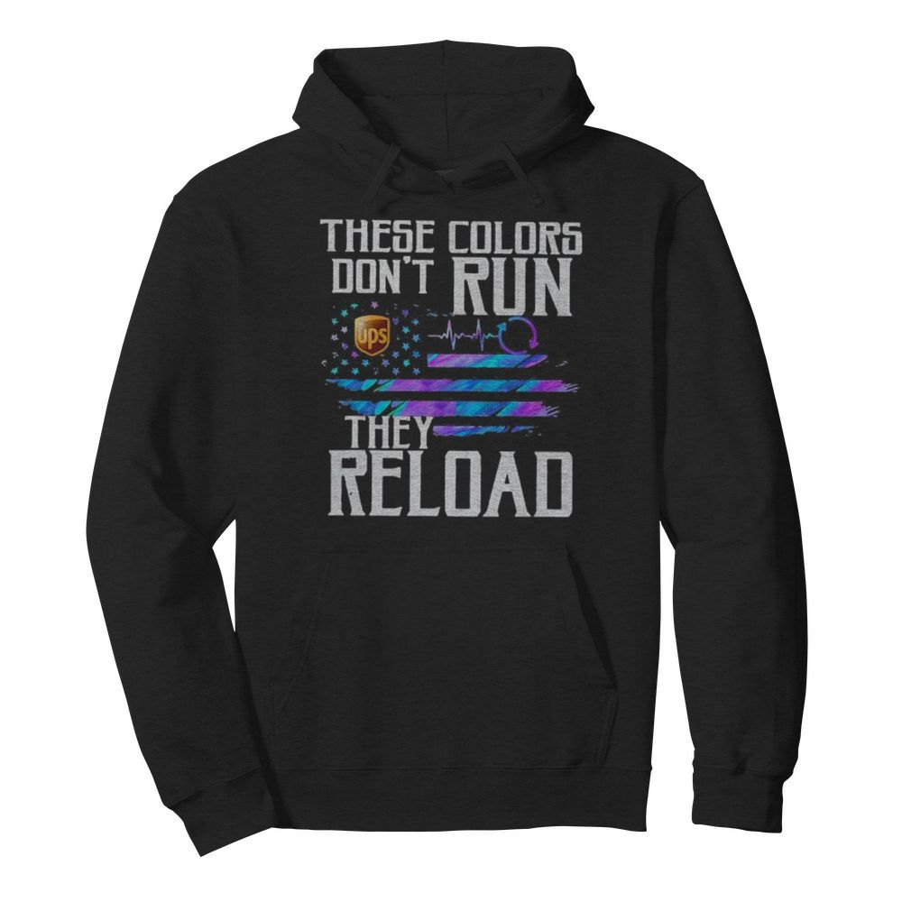 These colors don't run they reload ups logo american flag independence day  Unisex Hoodie