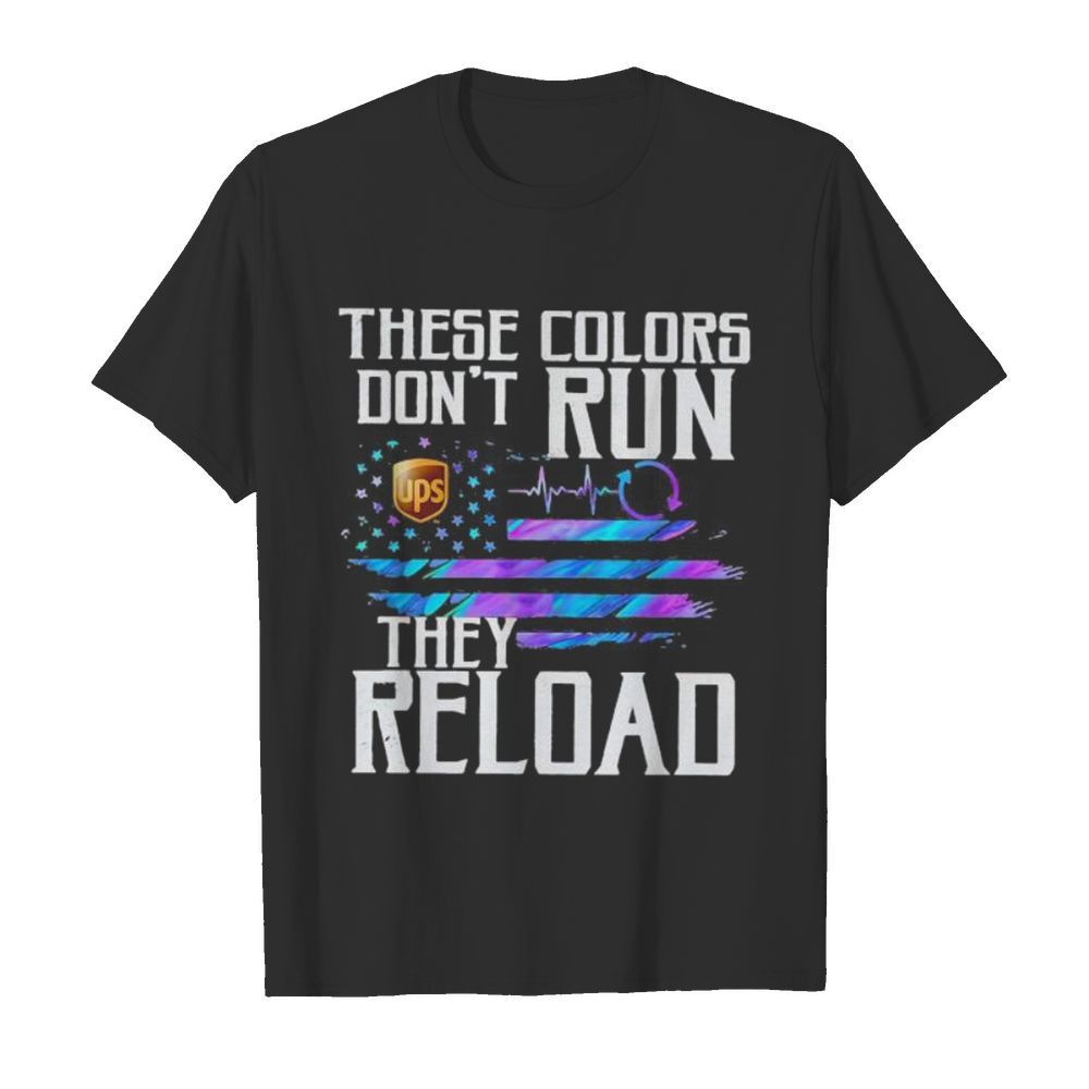 These colors don't run they reload ups logo american flag independence day  Classic Men's T-shirt
