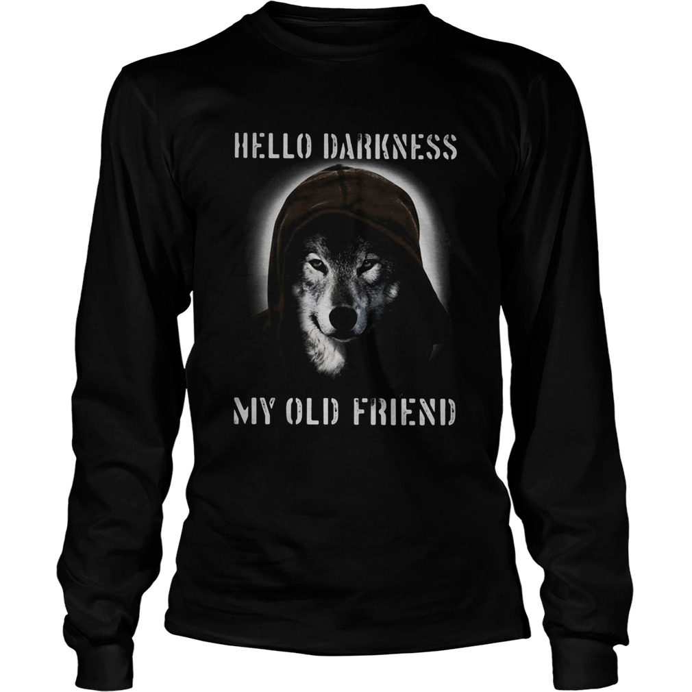 Wolf hello darkness my old friend  Long Sleeve