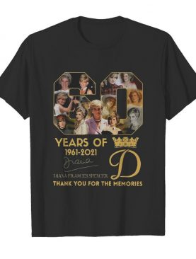 60 Years Of 1961 2021 Diana Frances Spencer Thank You For The Memories shirt