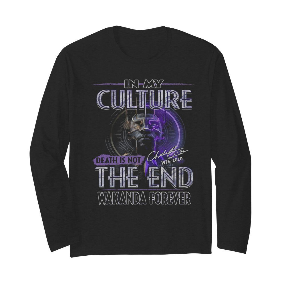 Black panther rip chadwick in my culture death is not the end 1976 2020 signature  Long Sleeved T-shirt