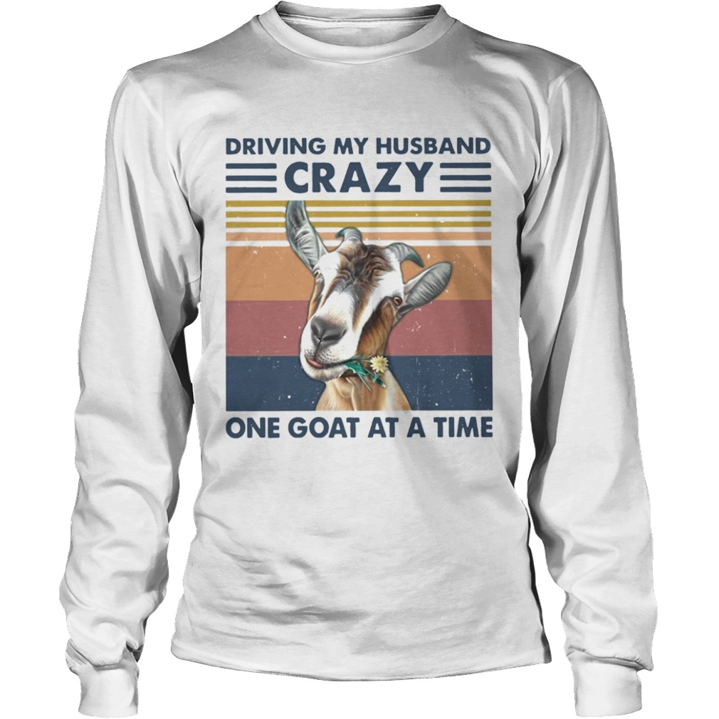 Driving My Husband Crazy One Goat At A Time Vintage  Long Sleeve