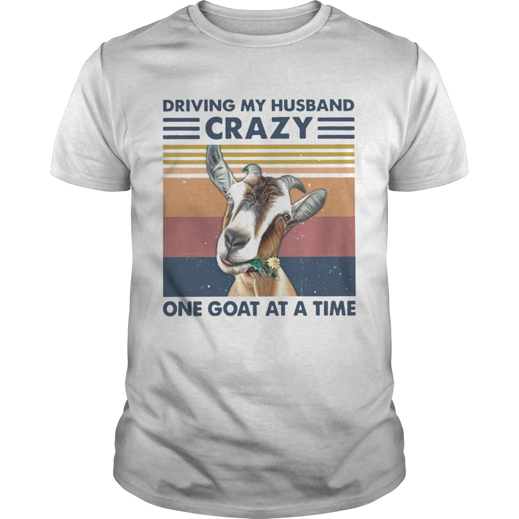 Driving My Husband Crazy One Goat At A Time Vintage  Unisex