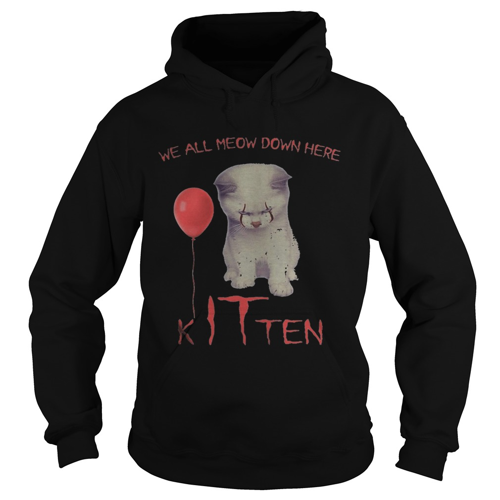 Halloween pennywise cat all meow down here kitten  Hoodie