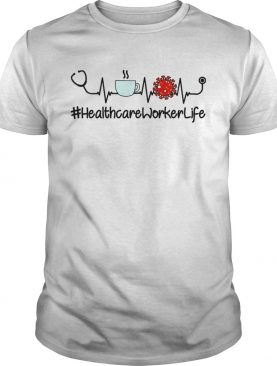 Healthcare Worker Life Coffee Nursing Heartbeat Stethoscopes Love shirt