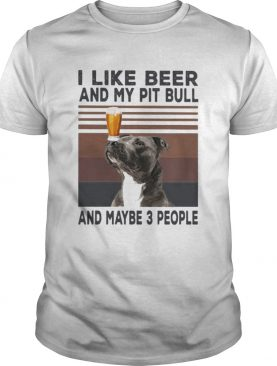 I like beer and my pit bull and maybe 3 people vintage retro line shirt