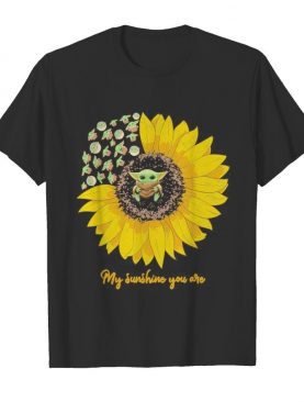 Sunflower baby yoda my sunshine you are shirt