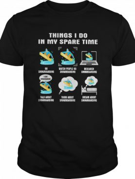 Things i do in my space time snowboarding shirt