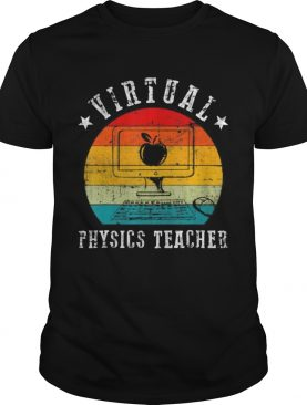 Virtual Physics Teacher Funny Online Quarantine shirt