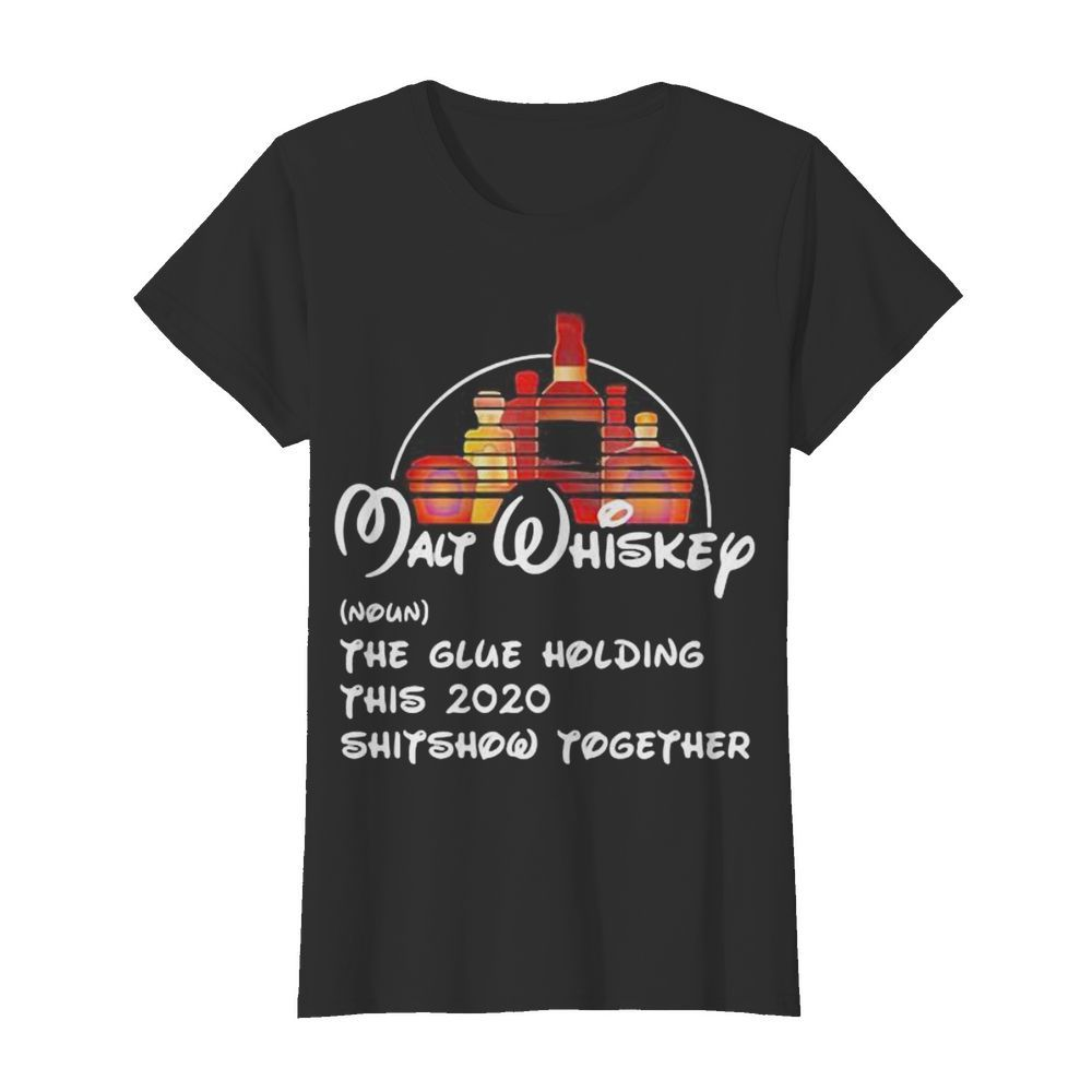 Walt whiskey noun the glue holding this 2020 shitshow together  Classic Women's T-shirt