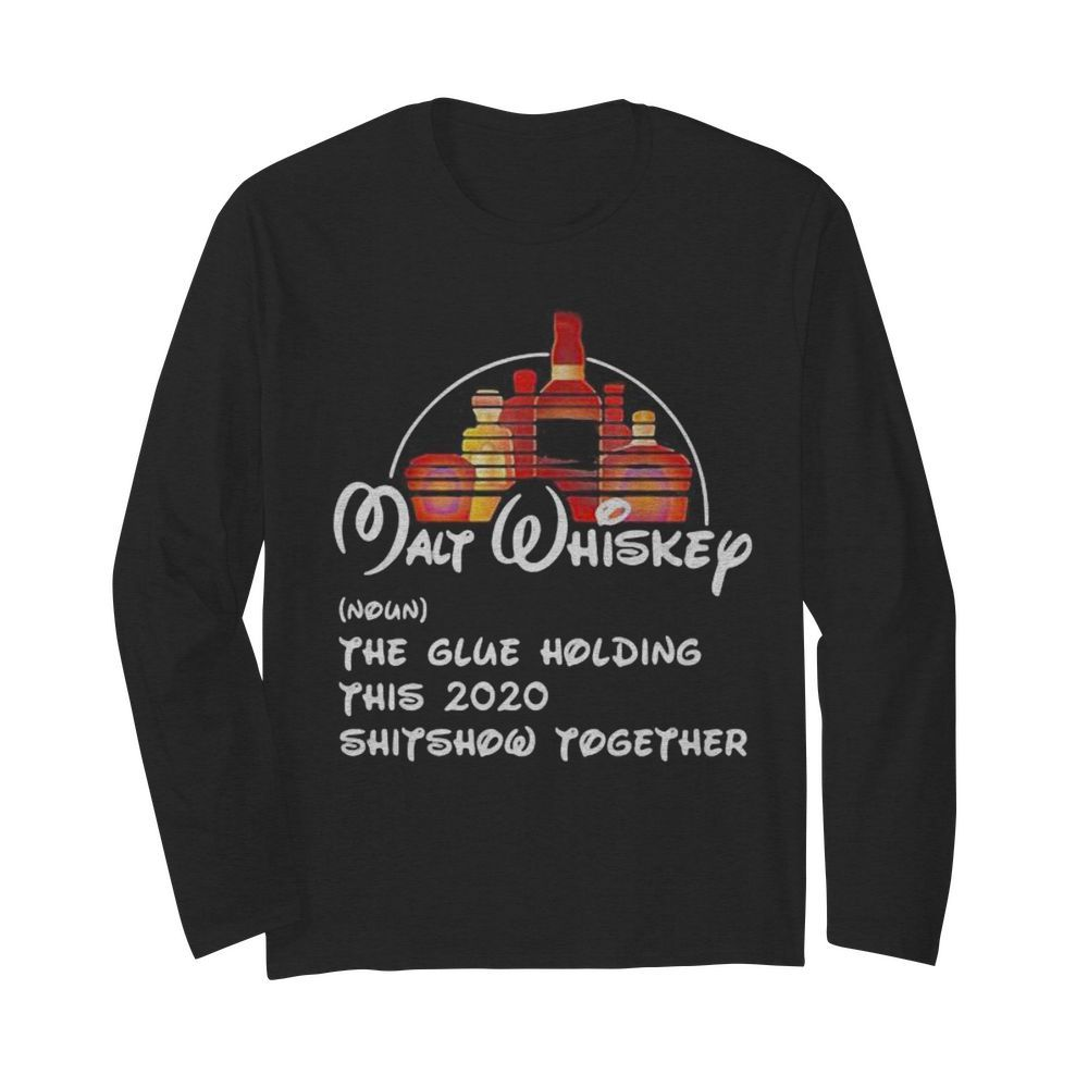 Walt whiskey noun the glue holding this 2020 shitshow together  Long Sleeved T-shirt