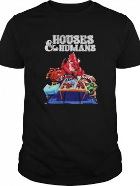 Houses and Humans shirt