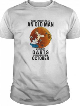 Never underestimate an old man who loves darts and was born in october sunset shirt