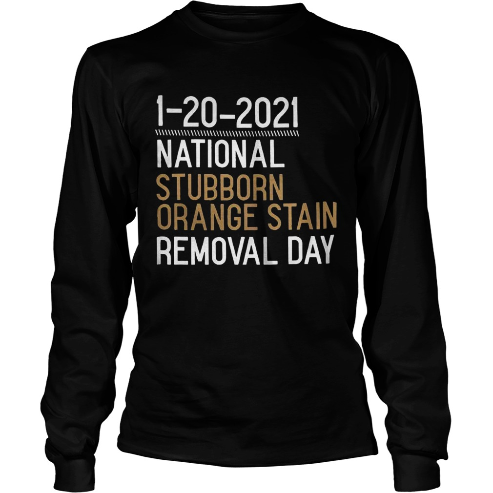 1 20 2021 National Stubborn Orange Stain Removal Day  Long Sleeve