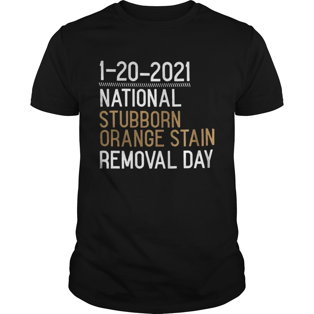 1 20 2021 National Stubborn Orange Stain Removal Day  Unisex
