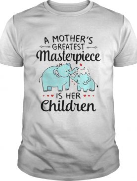 A Mothers Greatest Masterpiece Is Her Children Elephant shirt