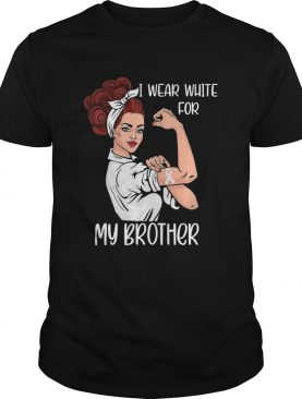 I Wear White For My Brother Strong Woman Lung Cancer Awareness shirt