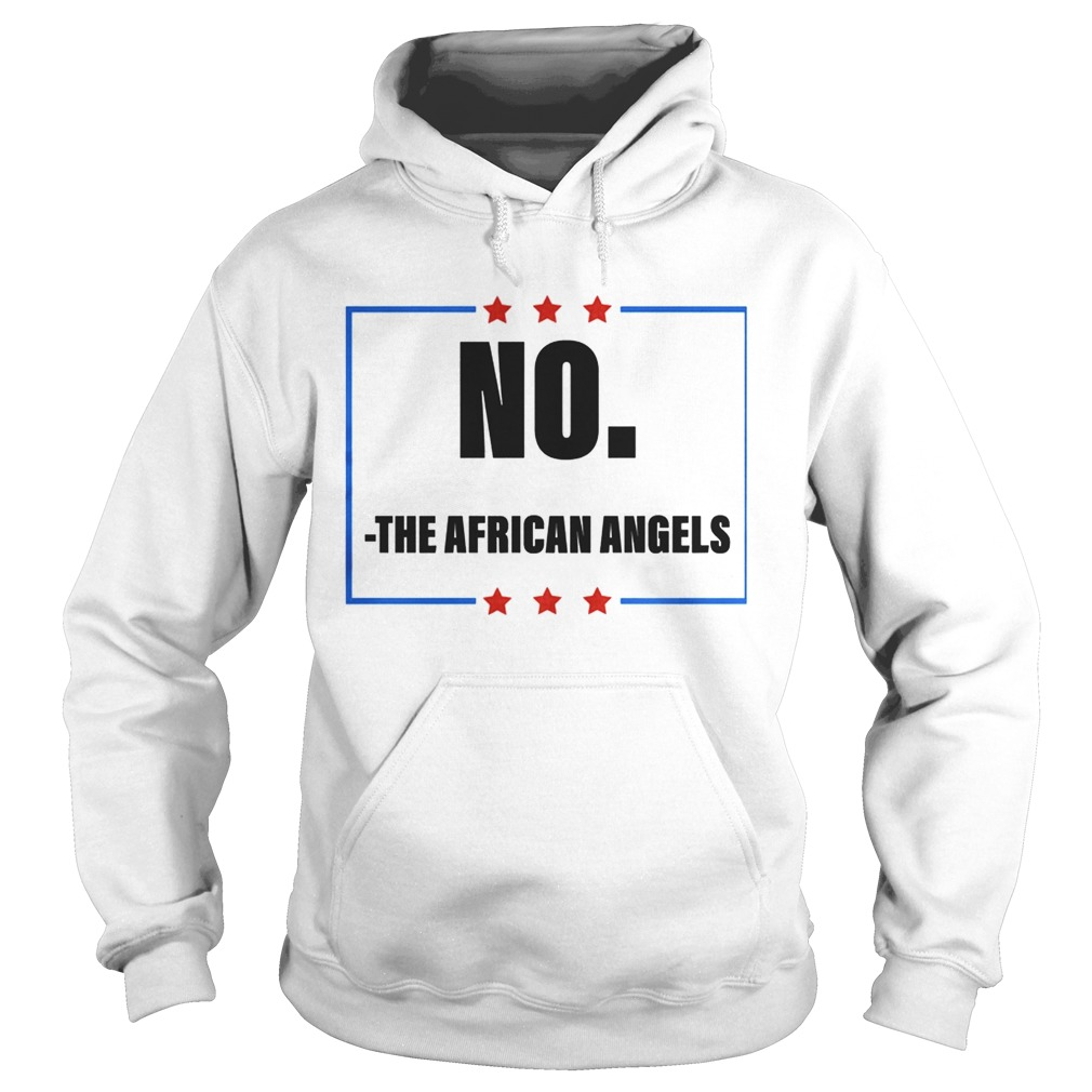 No The African Angels Stars Election  Hoodie