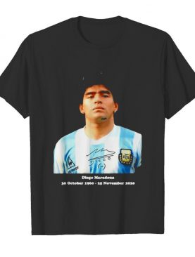 Rip Diego Maradona Rip 30 October 1960 25 November 2020 shirt