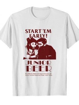 Start'em Farly Junior Beer Dr O'reilly's Beers And Agrochemicals Ltd shirt