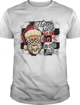 Theres Some Ho Ho Hos In The Pits shirt