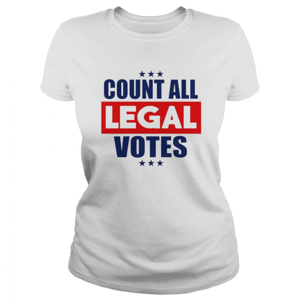 Count all legal votes  Classic Women's T-shirt