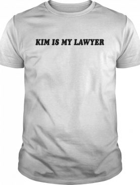 Kim Is My Lawyer Social Criminal Justice Reform shirt
