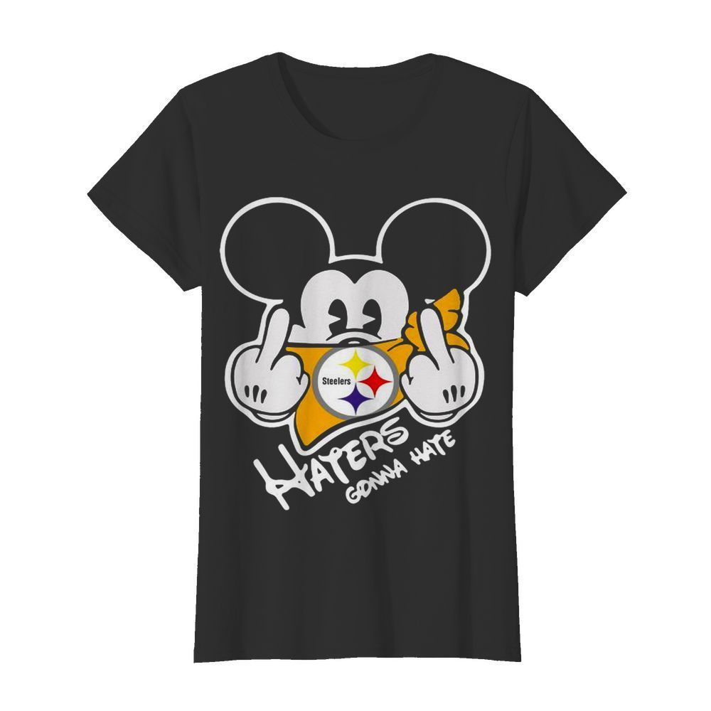 Mickey Mouse Face Mask Pittsburgh Steelers Fuck Haters Gonna Hate  Classic Women's T-shirt
