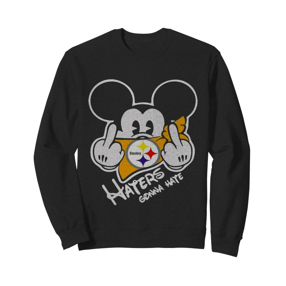 Mickey Mouse Face Mask Pittsburgh Steelers Fuck Haters Gonna Hate  Unisex Sweatshirt