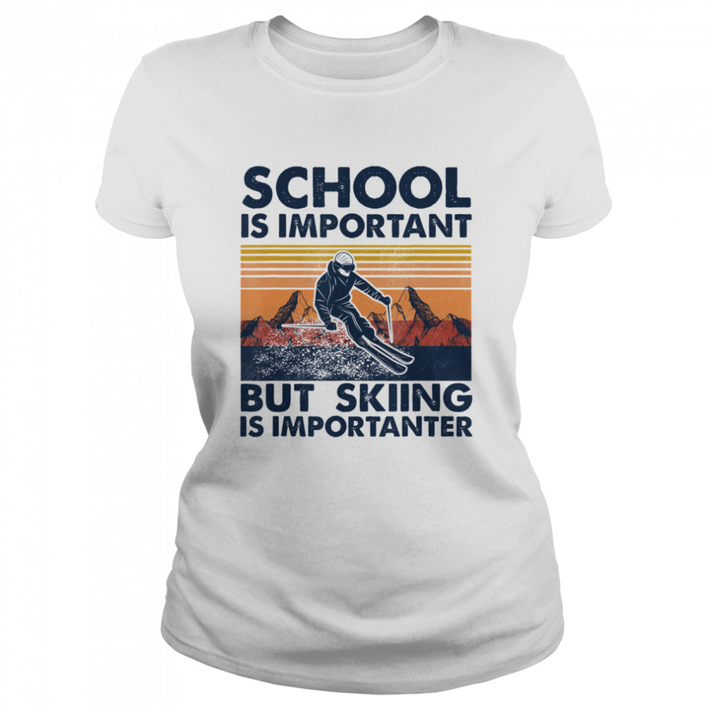 School Is Important But Skiing Is Importanter Vintage  Classic Women's T-shirt