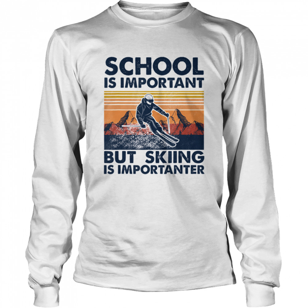 School Is Important But Skiing Is Importanter Vintage  Long Sleeved T-shirt