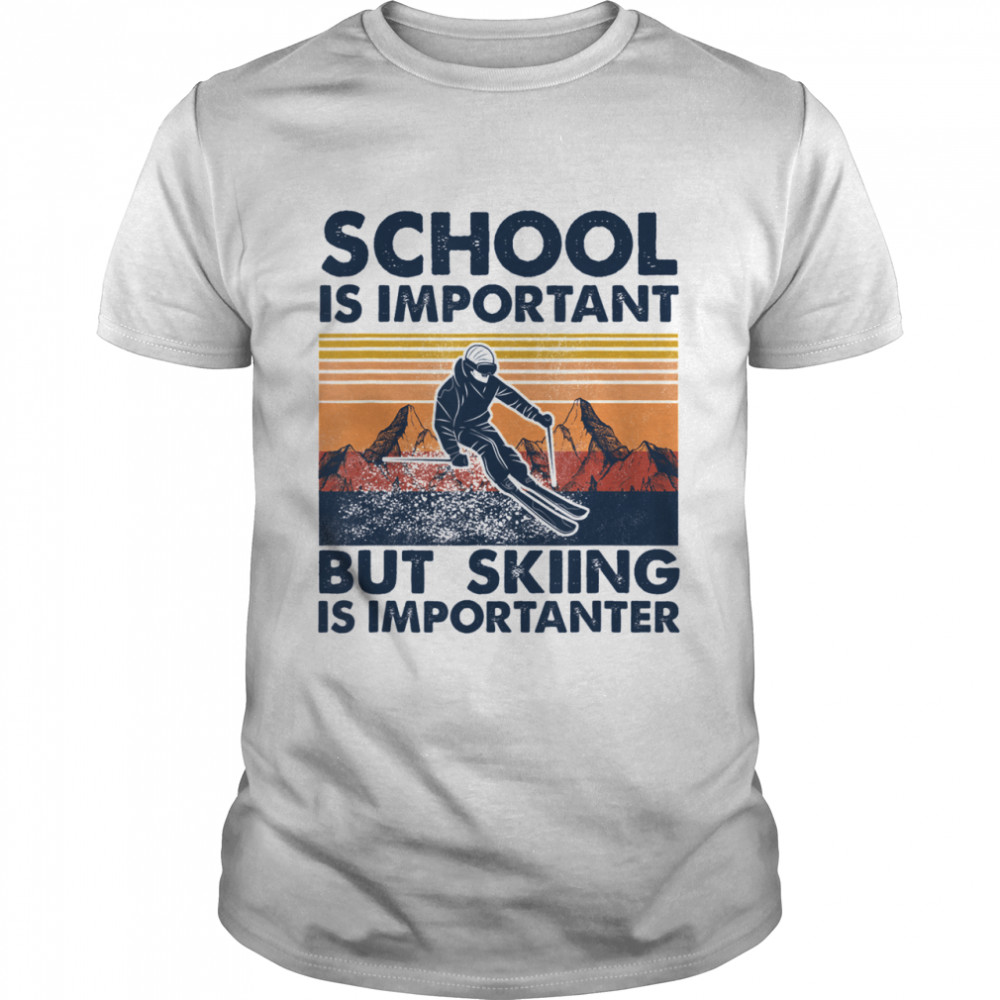 School Is Important But Skiing Is Importanter Vintage  Classic Men's T-shirt