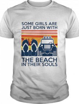 Some girls are just born with Flip Flop the beach in their souls vintage shirt