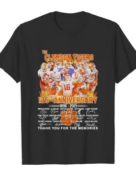 The Clemson Tigers 125 Th Anniversary 1896 2021 Thank You For The Memories Signature shirt
