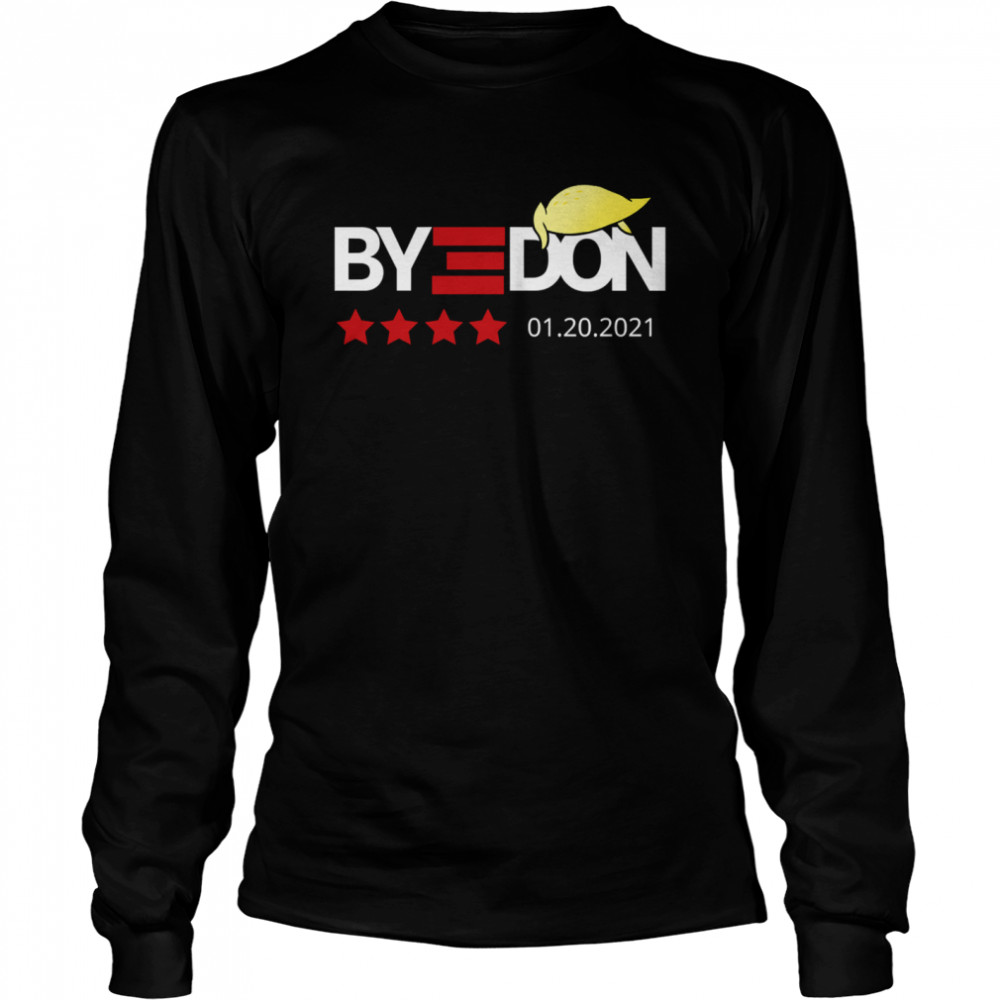 Bye Donald Trumps Lost 01.20.2021  Long Sleeved T-shirt