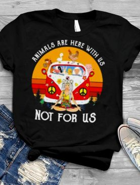 animals Are Here With Us Not For Us Hippie Vintage Shirt